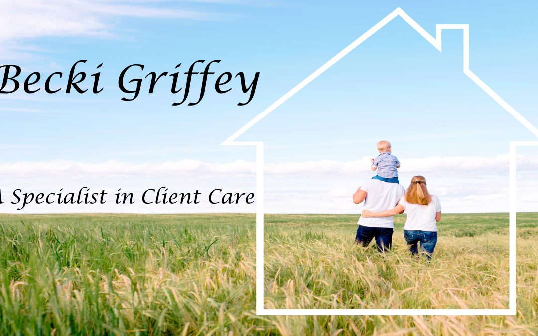Becki Griffey: A Specialist in Client Care